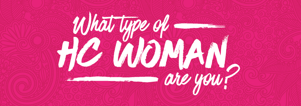 What type of HC woman are you?