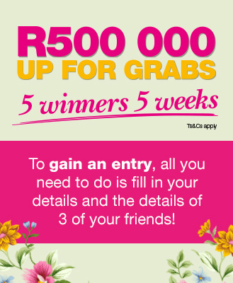 Theres R500 thousand up for grabs. We giving away R100 thousand per week for 5 weeks to 5 lucky winners.